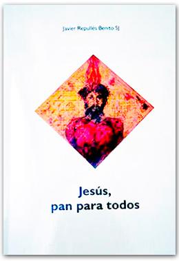 Jesús pan para todos. Javier Repullés.