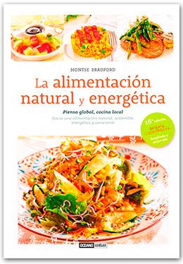 La alimentación natural y energética de Montse Bradford Bort.