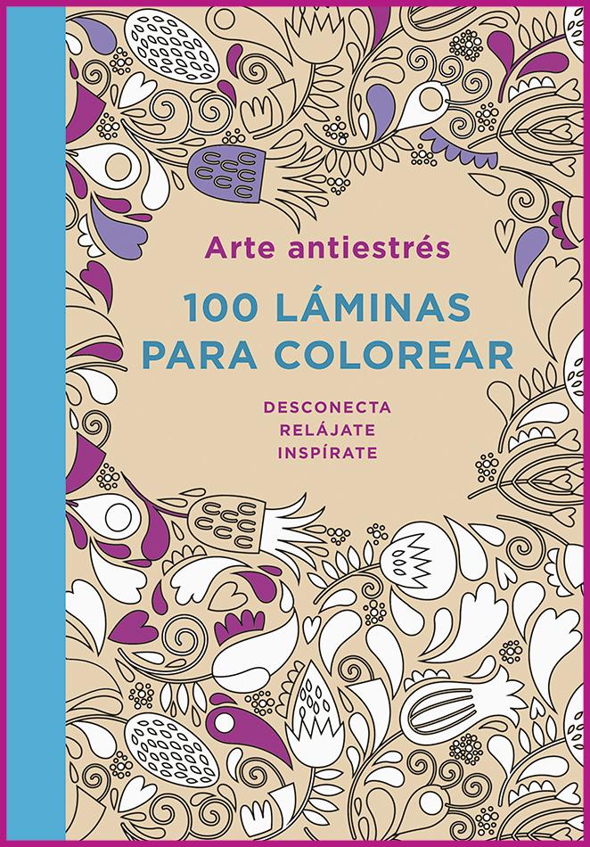 Arte antiestrés, libros de colorear para adultos, que sirven para relajarse, combatir el estrés y favorecer la creatividad de editorial Plaza&Janés