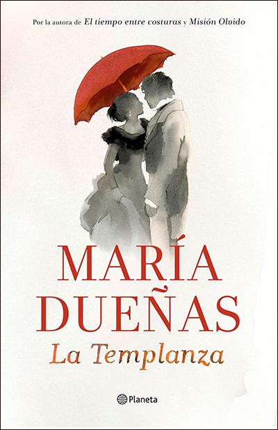 La templanza, de María Dueñas (Ed. Planeta)