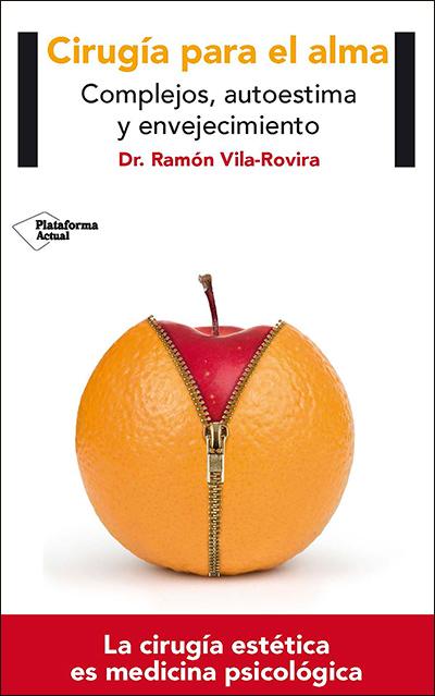 Cirugía para el alma, de Ramón Vila-Rovira (Plataforma Editorial)