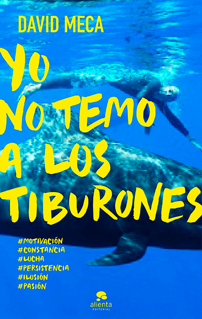 Yo no temo a los tiburones, de David Meca (Alienta Editorial)