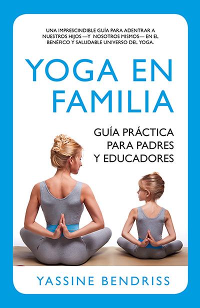 Yoga en familia, de Yassine Bendriss (Ed. Arcopress)