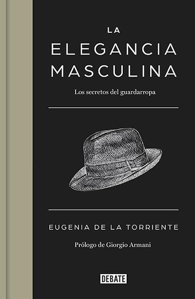 La elegancia masculina, de Eugenia de la Torriente (Ed. Debate)