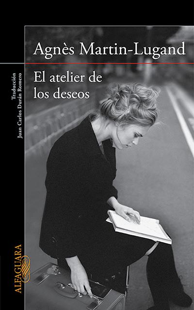 El atelier de los deseos, de Agnès Martin-Lugand (Ed. Alfaguara)