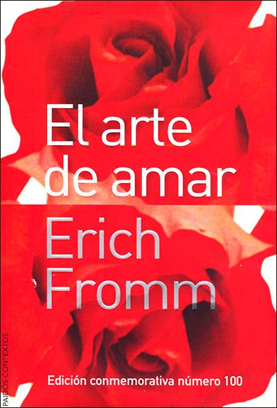 El arte de amar, de Erich Fromm (Ed. Paidós)
