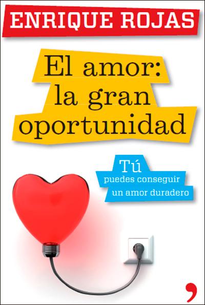 El amor: la gran oportunidad, de Enrique Rojas (Ed. Temas de Hoy)