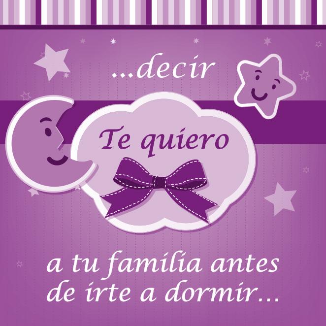 …decir te quiero a tu familia antes de irte a dormir…