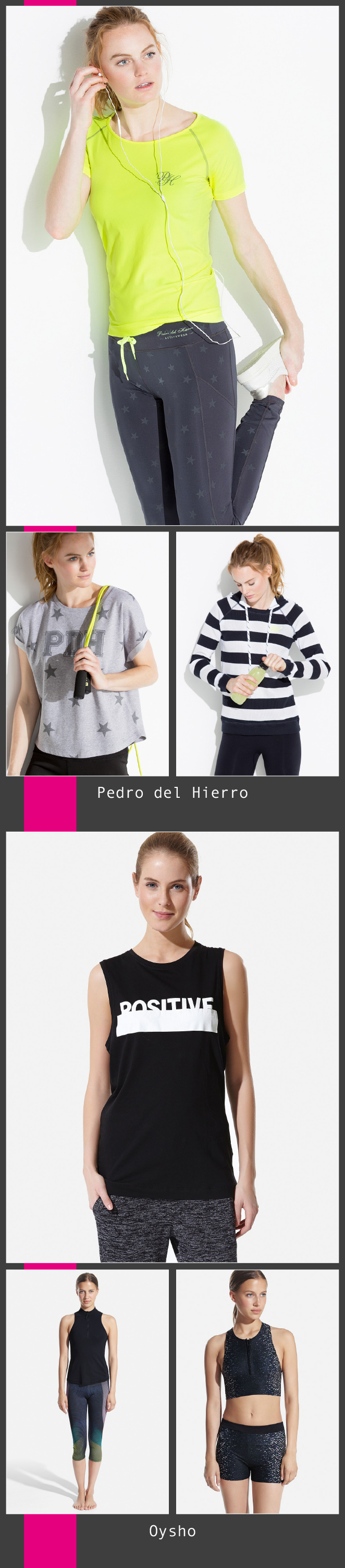 Esta temporada mis colecciones favoritas vienen de la mano de Pedro del Hierro y su línea Activewear y Oysho, un clásico!